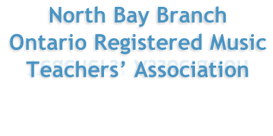 North Bay Branch  Ontario Registered Music Teachers' Association
